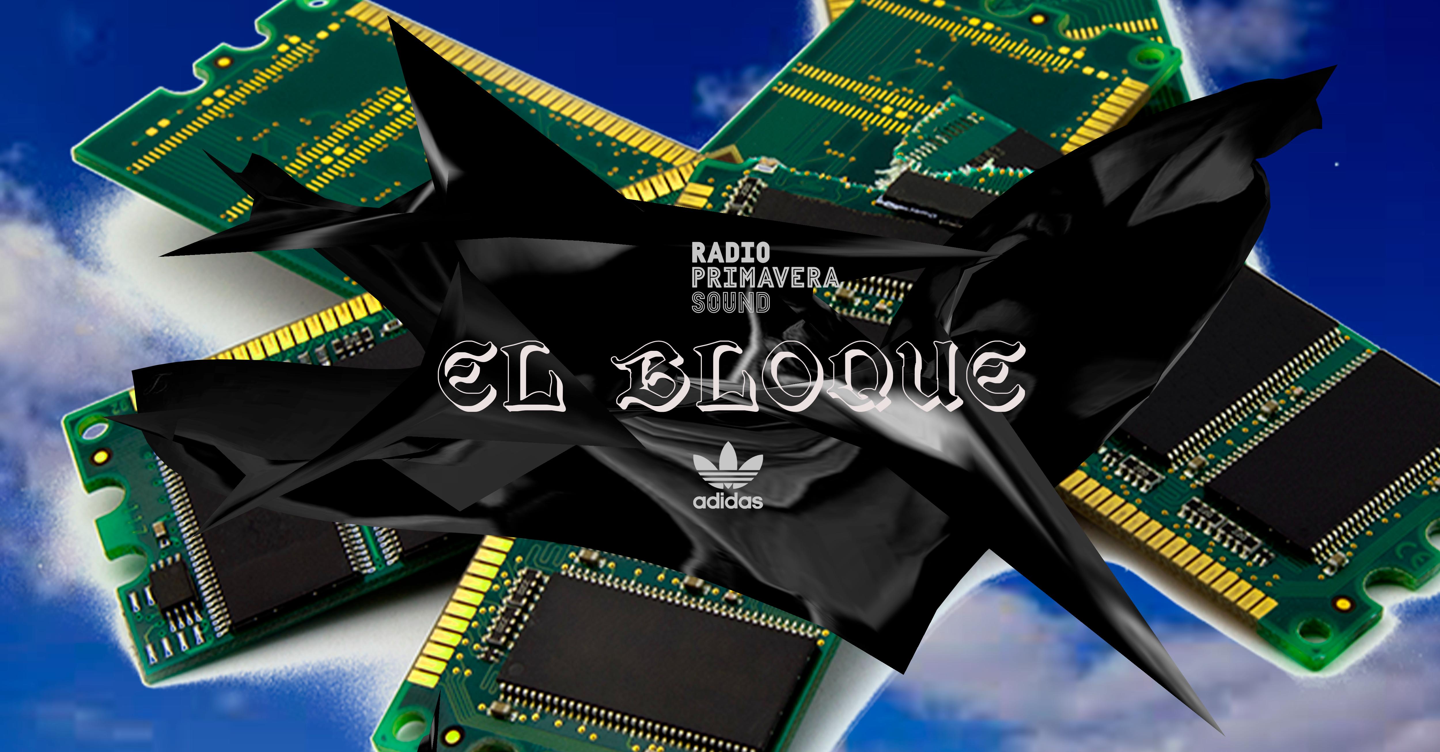 Si Privilegio Experimentar  Radio Primavera Sound - El Bloque en Primavera Sound 2019